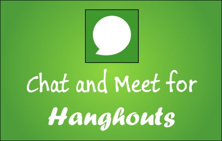 Chat and Meet for Hangouts v3.2