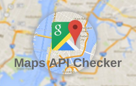 Google Maps Platform API Checker v1.1.8